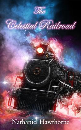 The Celestial Railroad