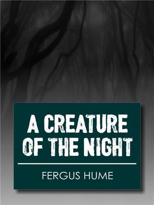 A Creature of the Night