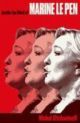 Inside the Mind of Marine Le Pen