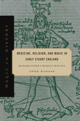 Medicine, Religion, and Magic in Early Stuart England