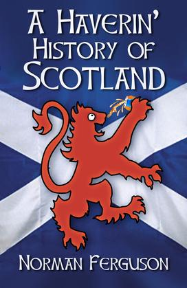 A Haverin' History of Scotland