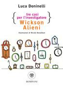 Tre casi per l'investigatore Wickson Alieni