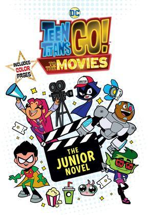 Teen Titans Go! (TM): to the Movies: The Junior Novel