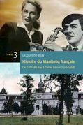 Histoire du Manitoba français : De Gabrielle Roy à Daniel Lavoie