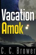 Vacation Amok: Four Short Stories