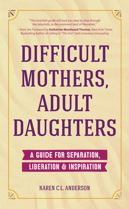Difficult Mothers, Adult Daughters