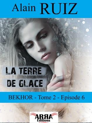 La terre de glace, tome 2 épisode 6 - dernier épisode (Bekhor)