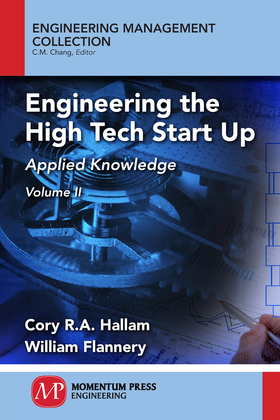 Engineering the High Tech Start Up, Volume II