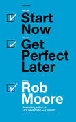 Start Now Get Perfect Later