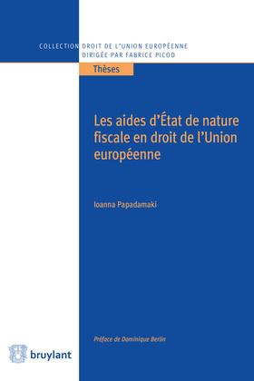 Les aides d'État de nature fiscale en droit de l'Union européenne