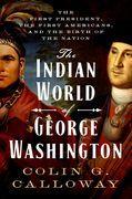 The Indian World of George Washington