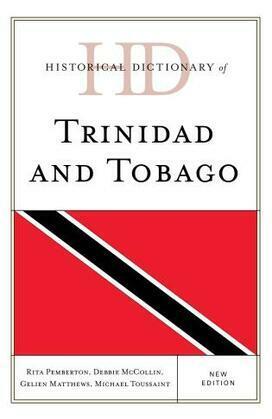 Historical Dictionary of Trinidad and Tobago