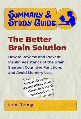 Summary & Study Guide - The Better Brain Solution