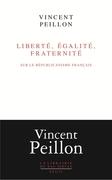 Liberté, égalité, fraternité - Sur le républicanisme français