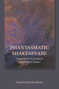 Phantasmatic Shakespeare