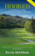 Hooked: An Amateur's Guide to the Golf Courses of Ireland
