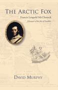 The Arctic Fox: Francis Leopold McClintock