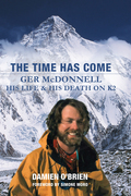 The Time Has Come: Ger McDonnell – His Life & His Death on K2
