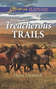 Treacherous Trails (Mills & Boon Love Inspired Suspense) (Gold Country Cowboys, Book 2)