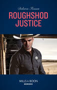 Roughshod Justice (Mills & Boon Heroes) (Blue River Ranch, Book 4)