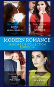 Modern Romance Collection: March 2018 Books 1 - 4: Bound to the Sicilian's Bed (Conveniently Wed!) / A Deal for Her Innocence / Hired for Romano's Pleasure / His Mistress by Blackmail (Mills & Boon e-Book Collections)