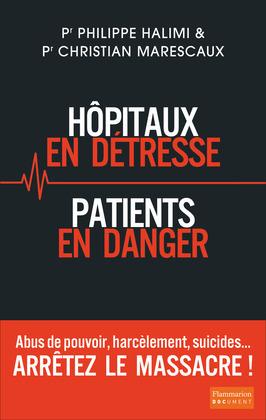 Hôpitaux en détresse, Patients en danger - Arrêtez le massacre !
