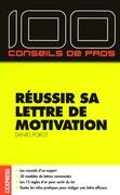 100 conseils de pro pour réussir sa lettre de motivation