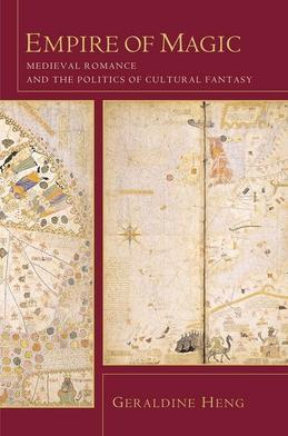 Empire of Magic: Medieval Romance and the Politics of Cultural Fantasy