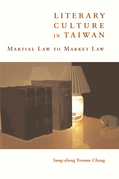 Literary Culture in Taiwan: Martial Law to Market Law