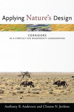 Applying Nature's Design: Corridors as a Strategy for Biodiversity Conservation