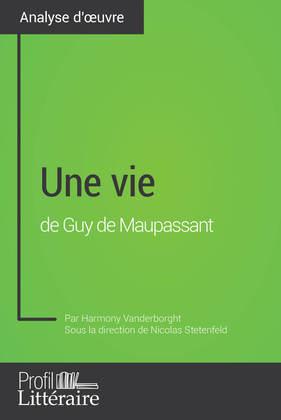 Une vie de Guy de Maupassant (Analyse approfondie)