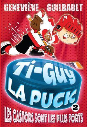 Ti-Guy la Puck T.2-Les Castors sont les plus forts