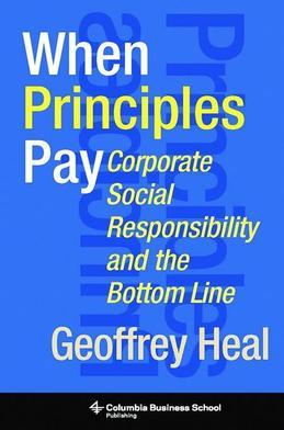 When Principles Pay: Corporate Social Responsibility and the Bottom Line