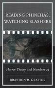 Reading Phinehas, Watching Slashers