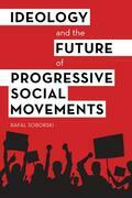 Ideology and the Future of Progressive Social Movements