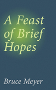 A Feast of Brief Hopes