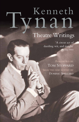 Kenneth Tynan: Theatre Writings