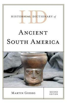 Historical Dictionary of Ancient South America