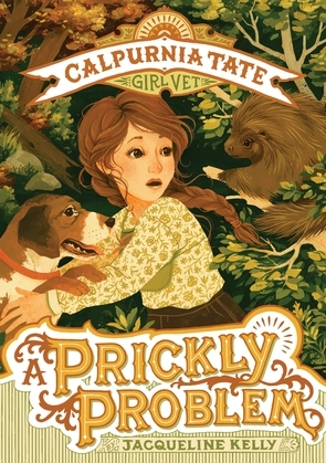 A Prickly Problem: Calpurnia Tate, Girl Vet
