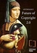 Future of Copyright 2.0 Anthology
