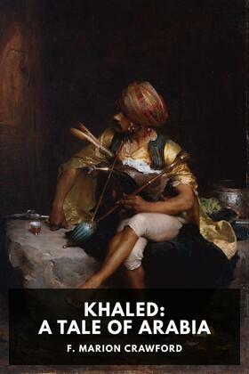 Khaled: A Tale of Arabia