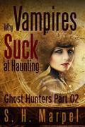 Why Vampires Suck At Haunting