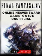 Final Fantasy XIV Online Heavensward Game Guide Unofficial