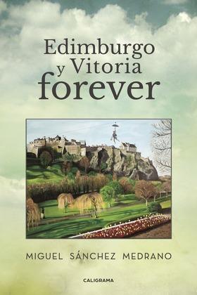Edimburgo y Vitoria forever