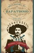 Tierra y Libertad. Breve historia del zapatismo