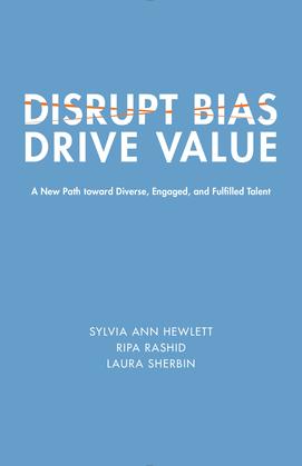 Disrupt Bias, Drive Value