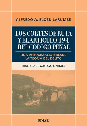 Los cortes de ruta y el articulo 194 del código Penal Argentino