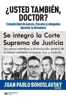 ¿Usted también, doctor? Complicidad de jueves, fiscales y abogados durante la dictadura