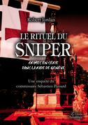 Le rituel du sniper - Une enquête du commissaire Sébastien Passard