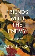 Friends With The Enemy
